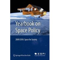 Yearbook on Space Policy 2009/2010: Space for Society