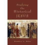 Studying the Historical Jesus : A Guide to Sources and Methods