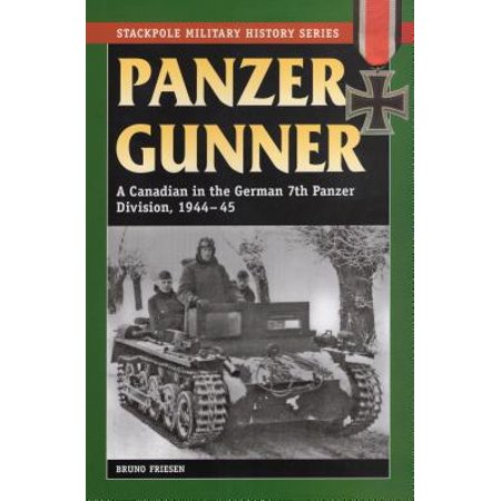 Panzer Gunner : A Canadian in the German 7th Panzer Division, 1944-45
