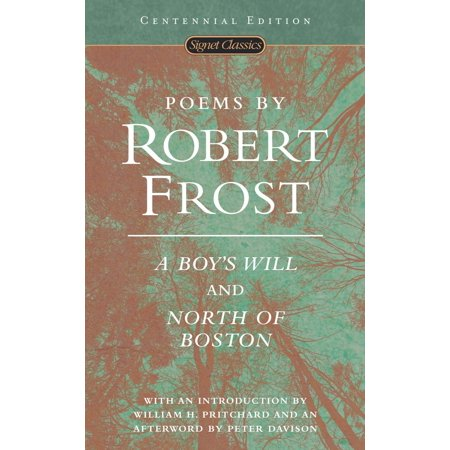 Poems by Robert Frost : A Boy's Will and North of (The Sound Of Trees Robert Frost Analysis)