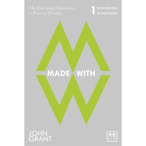 Made With: The Emerging Alternatives to Western Brands: From Istanbul to Indonesia