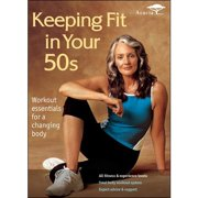 Keeping Fit In Your 50s: Aerobics   Strength   Flexibility by ACORN MEDIA