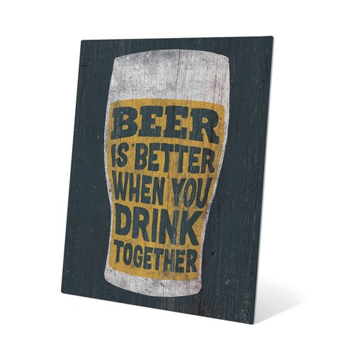 Click Wall Art Beer is Better When You Drink Together Textual Art Plaque