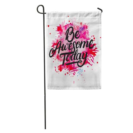 POGLIP Amazing Be Awesome Today Lettering on Watercolor Modern Brush Black Bright Garden Flag Decorative Flag House Banner 28x40 inch - image 1 de 2