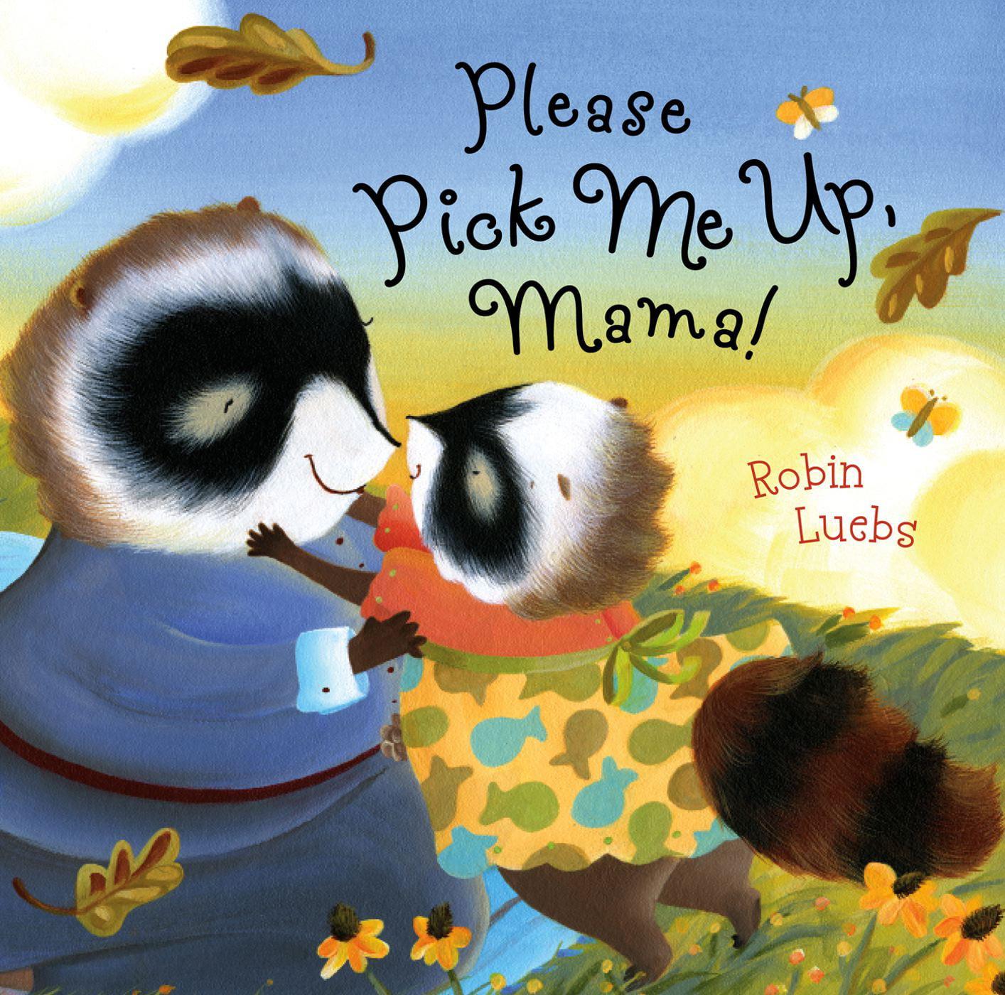 Please Pick Me Up, Mama!