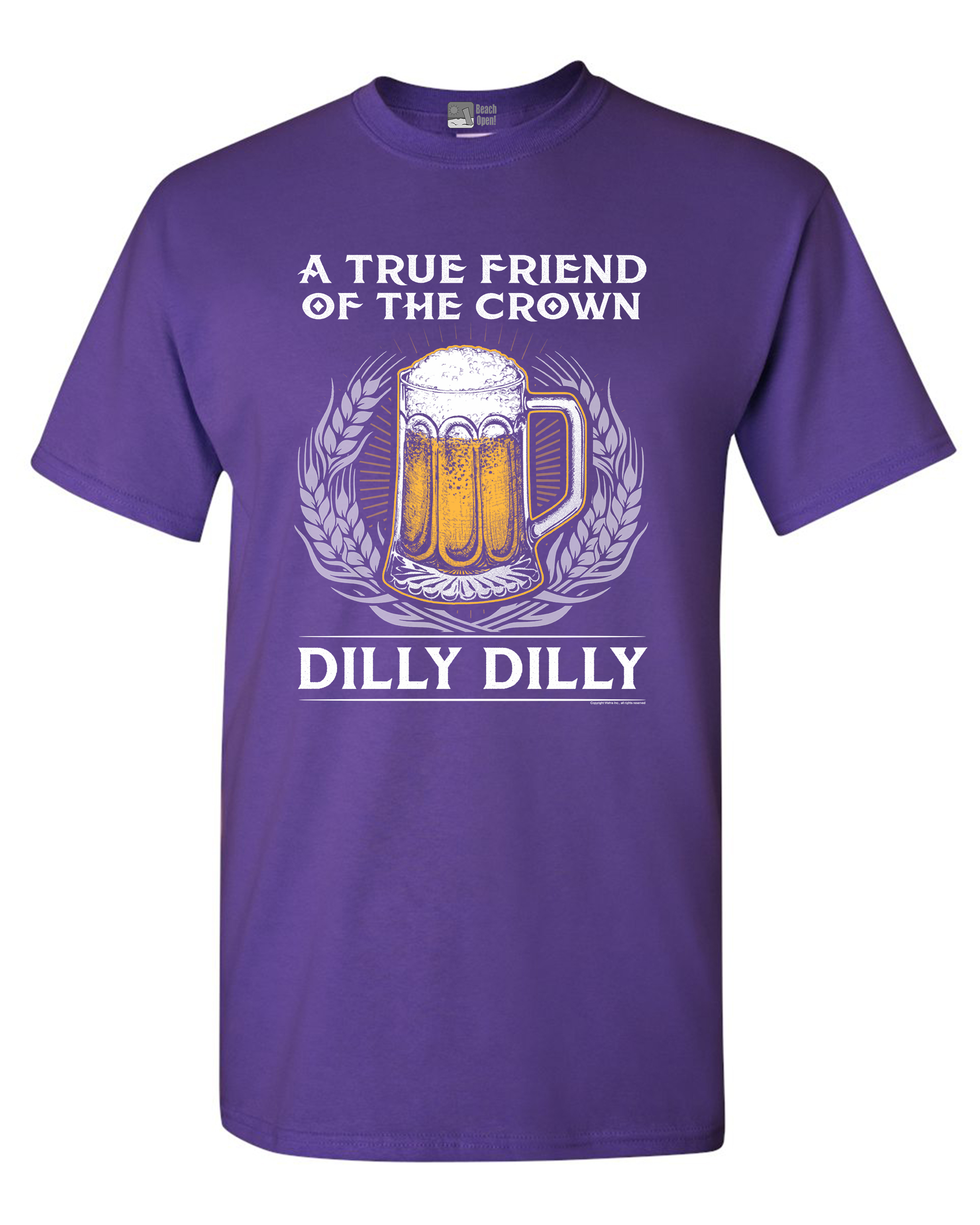 A True Friend Of The Crown Dilly Dilly Beer Funny Adult DT T-Shirt Tee