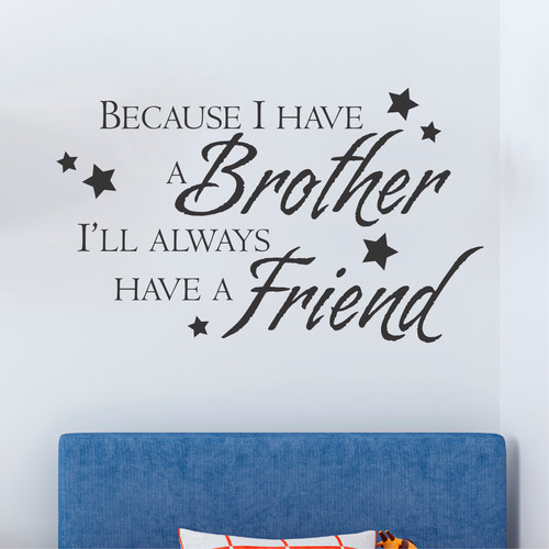 Belvedere Designs LLC Quotes  Because I Have a Brother Wall Decal (Set of 101)