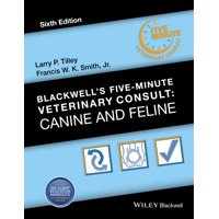 Blackwell's Five-Minute Veterinary Consult: Blackwell's Five-Minute Veterinary Consult: Canine and Feline (Hardcover)