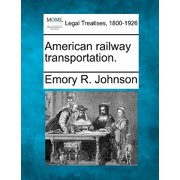 American Railway Transportation.
