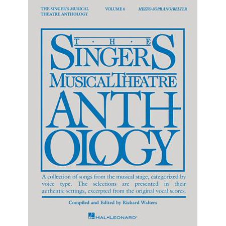 Singer's Musical Theatre Anthology - Volume 6 : Mezzo-Soprano/Belter Book Only (First Book Mezzo Soprano Solos)