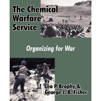 The Chemical Warfare Service : Organizing for War
