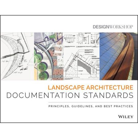 Landscape Architecture Documentation Standards : Principles, Guidelines, and Best