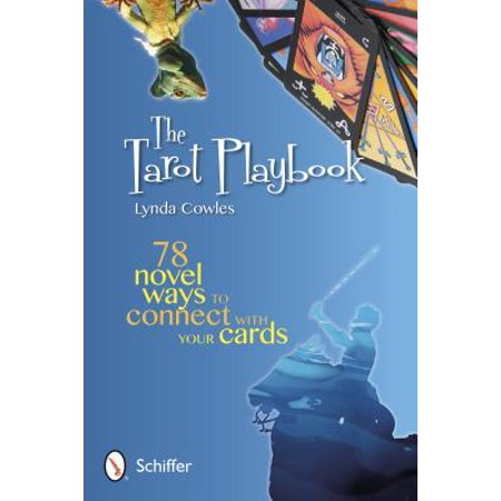The Tarot Playbook : 78 Novel Ways to Connect with Your Cards
