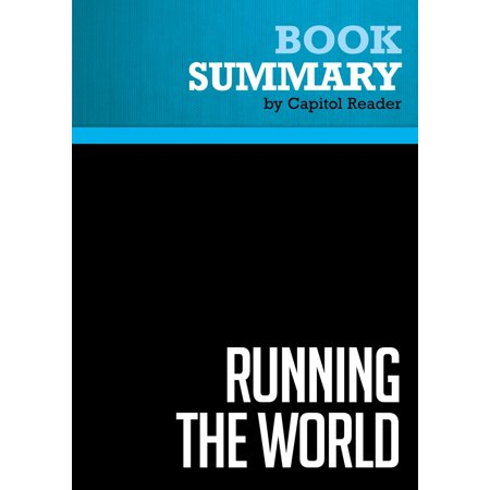 Summary of Running the World: The Inside Story of the National Security Council and the Architects of America's Power - David J. Rothkopf -