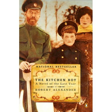 The Kitchen Boy : A Novel of the Last Tsar