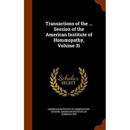 Transactions of the ... Session of the American Institute of Hom Opathy, Volume 31 - image 1 of 1