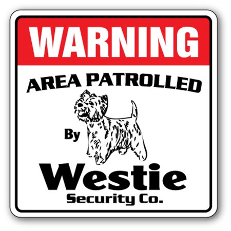 Guard Dogs Terminator - WESTIE Security Sign Area Patrolled pet dog guard highland terrier gag lap dog