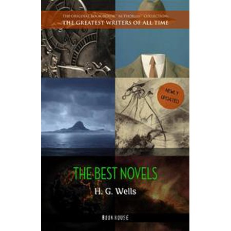 H. G. Wells: Best Novels (The Time Machine, The War of the Worlds, The Invisible Man, The Island of Doctor Moreau, etc) -