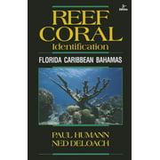 Reef Coral Identification : Florida Caribbean Bahamas, Including Marine Plants