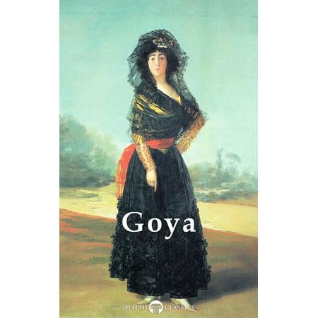 Complete Paintings of Francisco de Goya (Delphi Classics) - eBook ()