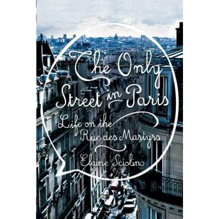 The Only Street in Paris - Hardcover