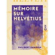Mémoire sur Helvétius - eBook