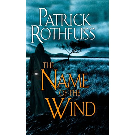 The Name of the Wind (Patrick Rothfuss Name Of The Wind Series)