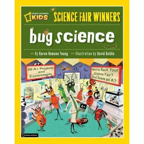 Bug Science: 20 Projects and Experiments About Arthropods: Insects, Arachnids, Algae, Worms, and Other Small Creatures