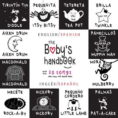 The Baby's Handbook : Bilingual (English / Spanish) (Ingl�s / Espa�ol) 21 Black and White Nursery Rhyme Songs, Itsy Bitsy Spider, Old Macdonald, Pat-A-Cake, Twinkle Twinkle, Rock-A-By Baby, and More: Engage Early Readers: Children's Learning Books - Halloween Spider Songs For Children