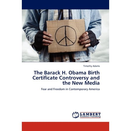 The Barack H. Obama Birth Certificate Controversy and the New