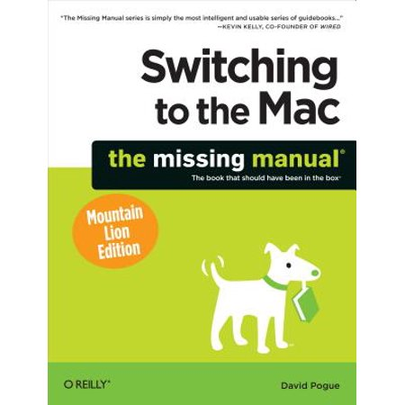 Switching to the Mac: The Missing Manual, Mountain Lion Edition -