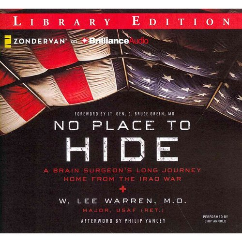 No Place to Hide: A Brain Surgeon's Long Journey Home from the Iraq War, Library Edition