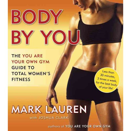 Body by You: The You Are Your Own Gym Guide to Total Fitness for Women