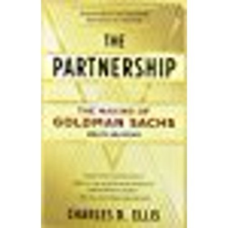 The Partnership  The Making Of Goldman Sachs