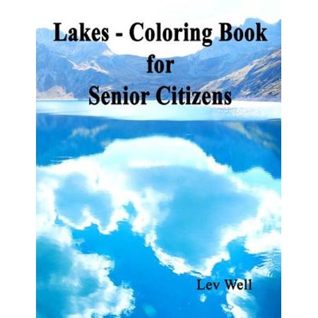 Lakes - Coloring Book for Senior Citizens - eBook (Senior Citizen Halloween Party Ideas)