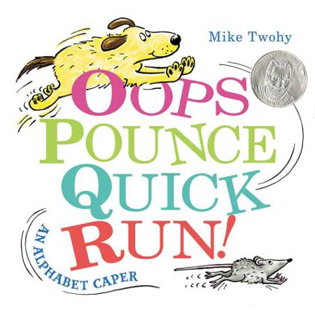 OOPS, Pounce, Quick, Run! : An Alphabet Caper (Oops Pounce Quick Run An Alphabet Caper)