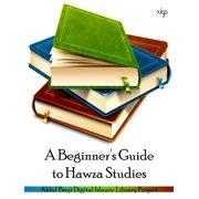 A Beginners Guide To Hawza Studies - eBook