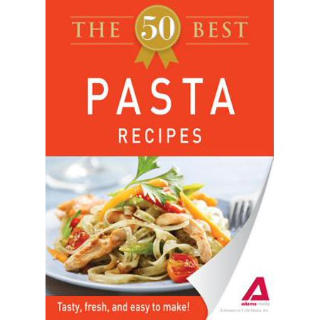 The 50 Best Pasta Recipes - eBook (Best Fresh Pasta Dough Recipe)