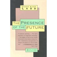 The Presence of the Future : The Eschatology of Biblical Realism