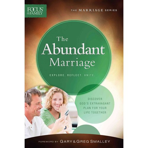 The Abundant Marriage: Discover God's Extravagant Plan for Your Life Together