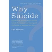 Why Suicide? : Questions and Answers about Suicide, Suicide Prevention, and Coping with the Suicide of Someone You Know