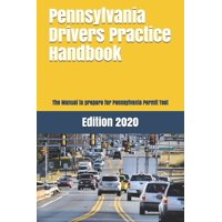 Pennsylvania Drivers Practice Handbook: The Manual to prepare for Pennsylvania Permit Test - More than 300 Questions and Answers (Paperback)