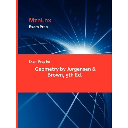 Exam Prep for Geometry by Jurgensen & Brown, 5th Ed -  & Brown Jurgensen & Brown