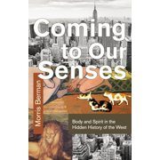 Coming To Our Senses (Paperback)