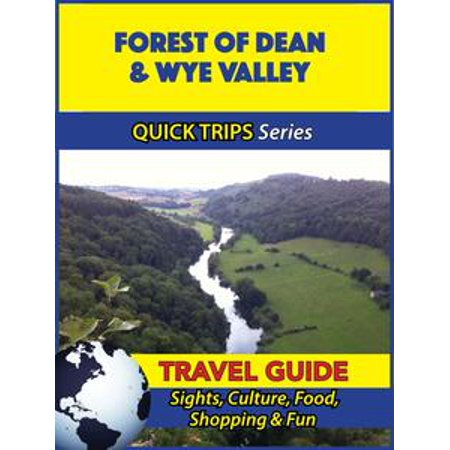 Forest of Dean & Wye Valley Travel Guide (Quick Trips Series) - eBook