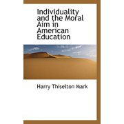 Individuality and the Moral Aim in American Education