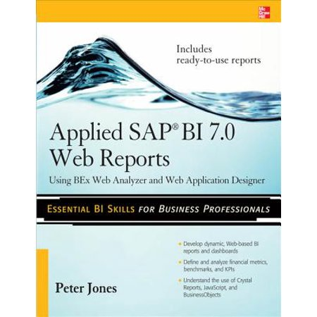 Applied SAP BI 7.0 Web Reports: Using BEx Web Analyzer and Web Application Designer -