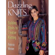 Dazzling Knits : Building Blocks to Creative Knitting