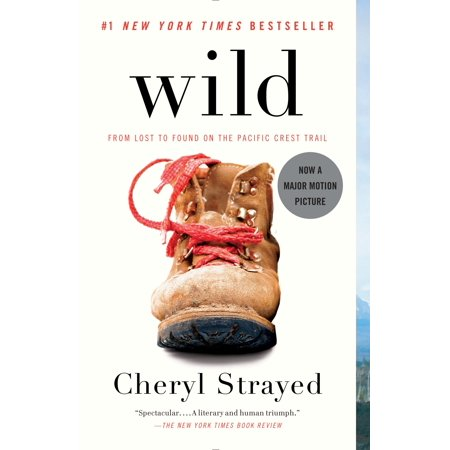 Wild : From Lost to Found on the Pacific Crest (The Lost And Found Collection Volume 1)