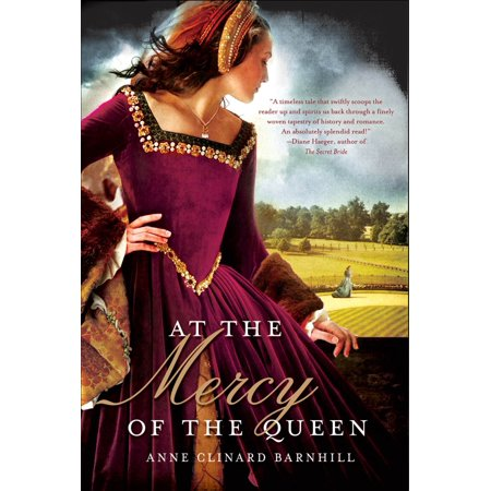 At the Mercy of the Queen : A Novel of Anne Boleyn